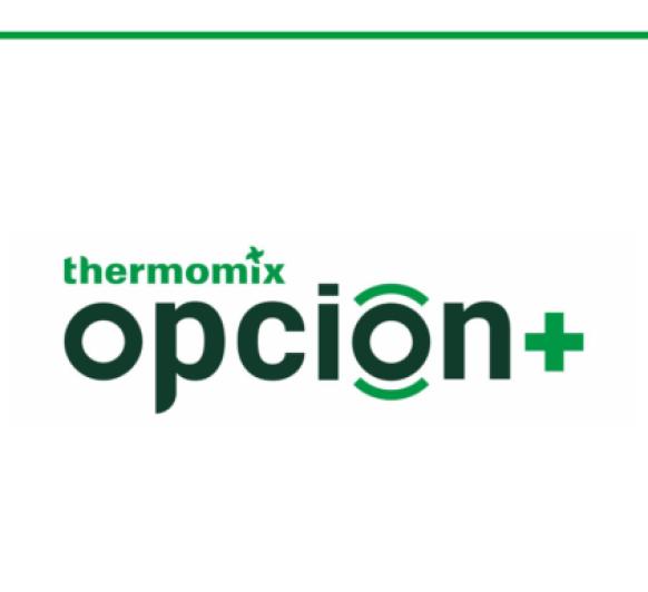 OPCIÓN+ LA MEJOR FORMA DE DISFRUTAR DE Thermomix®