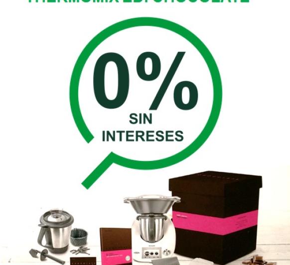ESPECIAL FINANCIACIÓN 0% - NUEVA EDICIÓN Thermomix® CHOCOLATE
